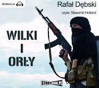 Wilki i Orły - Rafał Dębski