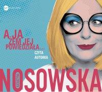 A ja żem jej powiedziała... - Katarzyna Nosowska