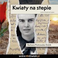 Kwiaty na stepie - Barbara Piotrowska-Dubik