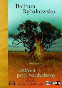 Szkoła pod Baobabem - Barbara Rybałtowska