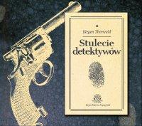 Stulecie detektywów - Jurgen Thorwald