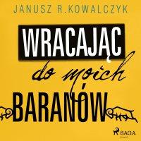 Wracając do moich Baranów - Janusz R. Kowalczyk