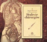 Stulecie chirurgów - Jurgen Thorwald