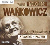 Atlantyk – Pacyfik - Melchior Wańkowicz