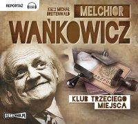 Klub trzeciego miejsca - Melchior Wańkowicz