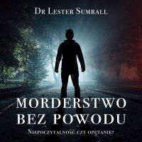 Morderstwo bez powodu - Lester Sumrall