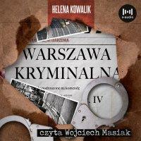 Warszawa Kryminalna. Część 4 - Helena Kowalik