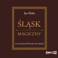 Śląsk magiczny - Jan Hahn