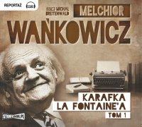 Karafka La Fontaine'a. Tom 1 - Melchior Wańkowicz