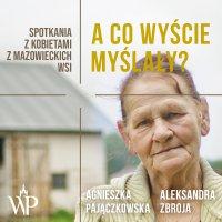 A co wyście myślały? - Agnieszka Pajączkowska