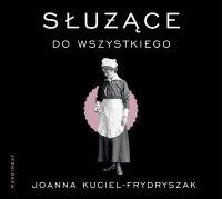 Służące do wszystkiego - Joanna Kuciel-Frydryszak
