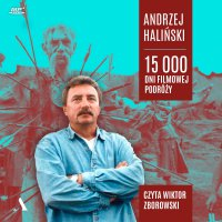 15 000 dni filmowej podróży - Andrzej Haliński