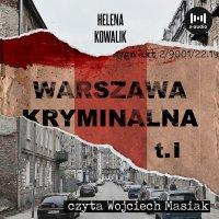 Warszawa Kryminalna. Tom I - Helena Kowalik