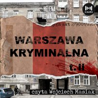Warszawa Kryminalna. Tom II - Helena Kowalik
