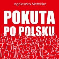 Pokuta po polsku - Agnieszka Metelska