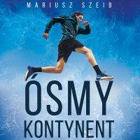 Ósmy kontynent - Mariusz Szeib