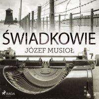 Świadkowie - Józef Musiol