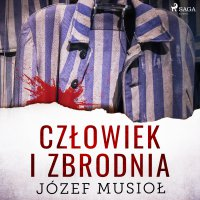 Człowiek i zbrodnia - Józef Musiol