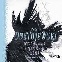 Wspomnienia z martwego domu - Fiodor Dostojewski
