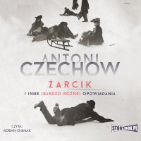 Żarcik i inne (bardzo różne) opowiadania - Antoni Czechow