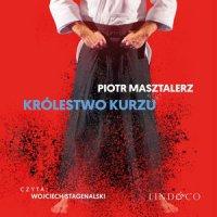 Królestwo kurzu - moje życie z Aikido - Piotr Masztalerz