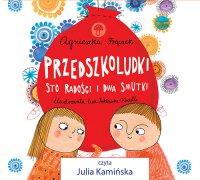 Przedszkoludki. Sto radości i dwa smutki - Agnieszka Frączek, Julia Kamińska
