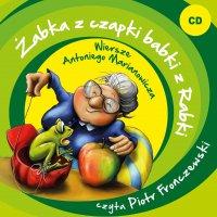 Żabka z czapki babki z Rabki. Wiersze Antoniego Marianowicza - Antoni Marianowicz