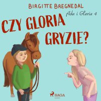 Ada i Gloria 4: Czy Gloria gryzie? - Birgitte Bregnedal