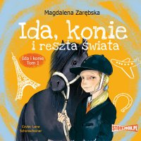 Ida i konie. Tom 1. Ida, konie i reszta świata - Magdalena Zarębska