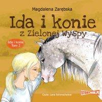 Ida i konie. Tom 2. Ida i konie z Zielonej Wyspy - Magdalena Zarębska