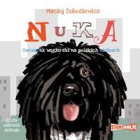 Nuka. Owczarek węgierski na polskich nizinach - Maciej Dobosiewicz