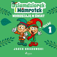 Dziamdziorek i Mamrotek wyruszają w świat - Jacek Krakowski
