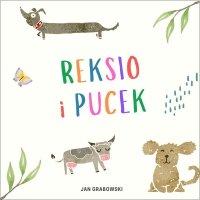 Reksio i Pucek. Historia psich figlów - Jan Grabowski