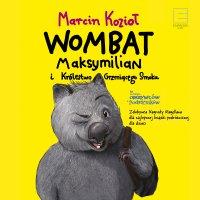 Wombat Maksymilian i królestwo grzmiącego smoka - Marcin Kozioł