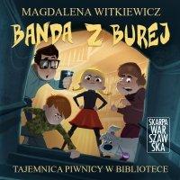 Banda z Burej. Tajemnica piwnicy w bibliotece - Magdalena Witkiewicz