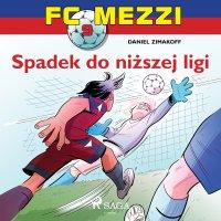 FC Mezzi 9 - Spadek do niższej ligi - Daniel Zimakoff