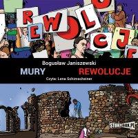 Mury. Rewolucje - Bogusław Janiszewski