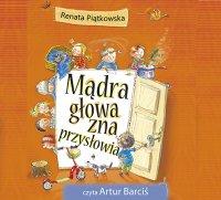 Mądra głowa zna przysłowia - Renata Piątkowska