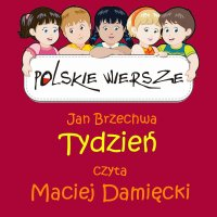 Polskie wiersze - Tydzień - Jan Brzechwa