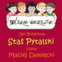 Polskie wiersze - Staś Pytalski - Jan Brzechwa