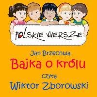 Polskie wiersze - Bajka o królu - Jan Brzechwa