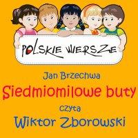 Polskie wiersze - Siedmiomilowe buty - Jan Brzechwa
