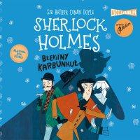 Klasyka dla dzieci. Sherlock Holmes. Tom 3. Błękitny karbunkuł - Arthur Conan Doyle