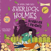 Klasyka dla dzieci. Sherlock Holmes. Tom 6. Dziedzice z Reigate - Arthur Conan Doyle