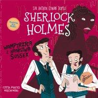 Klasyka dla dzieci. Sherlock Holmes. Tom 8. Wampirzyca z hrabstwa Sussex - Arthur Conan Doyle