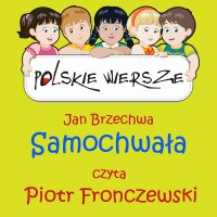 Polskie wiersze - Samochwała - Jan Brzechwa