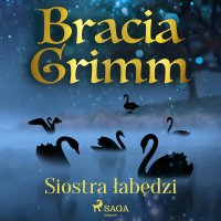 Siostra łabędzi - Cecylia Niewiadomska, Bracia Grimm