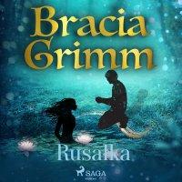 Rusałka - Cecylia Niewiadomska, Bracia Grimm