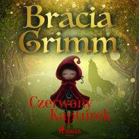 Czerwony Kapturek - Bracia Grimm