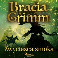 Zwycięzca smoka - Cecylia Niewiadomska, Bracia Grimm